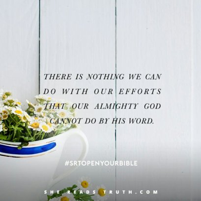 our efforts or His Word